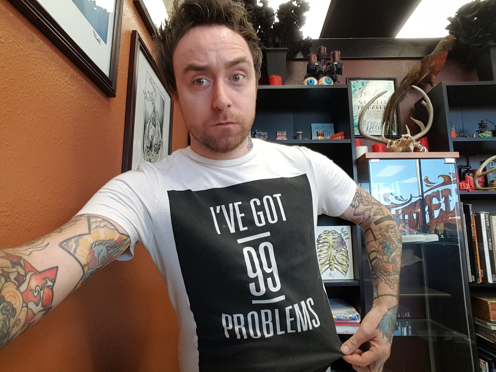 "Chris Saint's ""I've Got 99 Problems"" T-Shirt - XSN - Your Shopping Network"