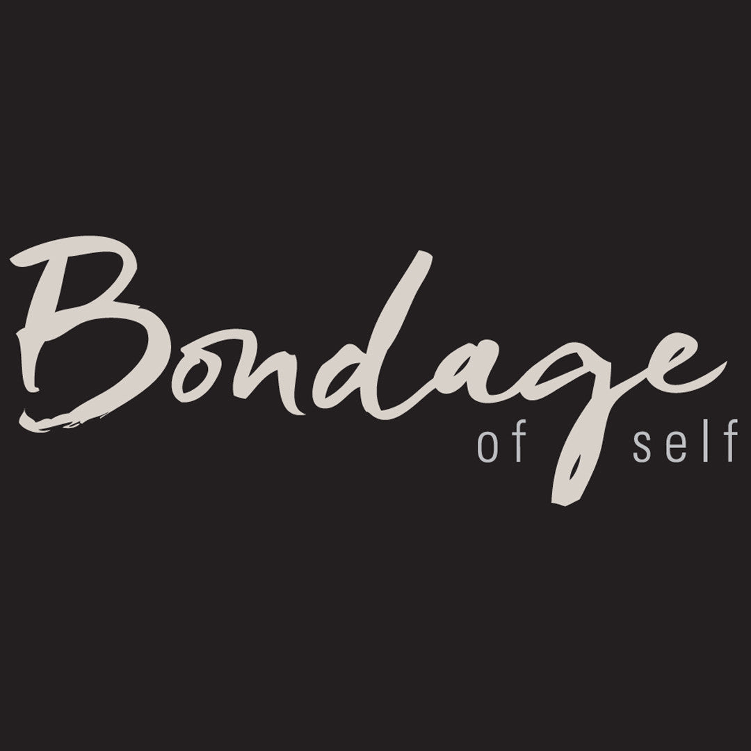 BONDAGE OF SELF