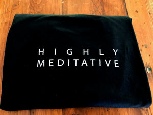 HIGHLY MEDITATED - UNISEX T