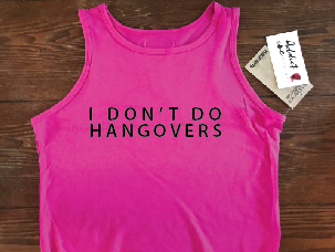 I Don't Do Hangovers