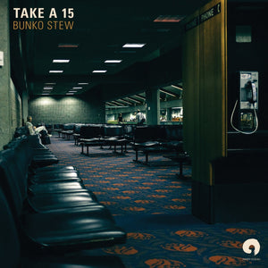 Bunko Stew - Take a 15 - Inner Ocean Records