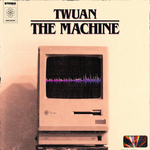 Digital - Twuan - THE MACHINE