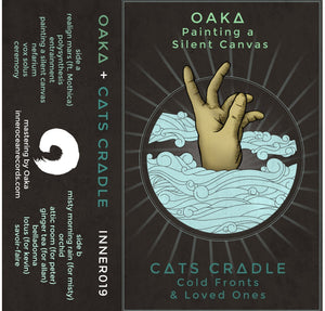 Oaka - Painting a Silent Canvas // Cats Cradle - Cold Fronts & Loved Ones - Inner Ocean Records