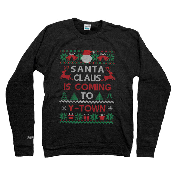 Santa Claus is Coming to Ytown Sweatshirt