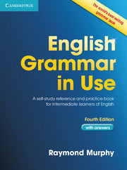 English Grammar in Use Book with Answers A Self-Study Reference and Practice Book for Intermediate Learners of English 4th Edition