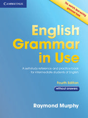 English Grammar in Use Book without Answers A Reference and Practice Book for Intermediate Learners of English 4th Edition