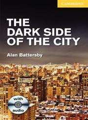 THE DARK SIDE OF THE CITY LEVEL 2 ELEMENTARY/LOWER INTERMEDIATE WITH AUDIO CDS