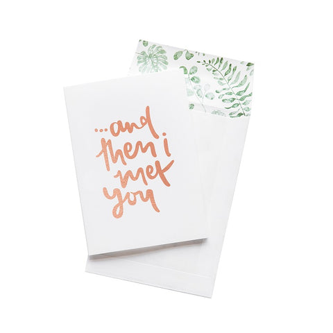 Emma Kate Co. Greeting Card - And Then I Met You. Clean Beauty Store One Fine Secret