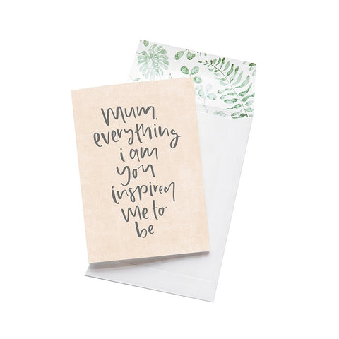 Emma Kate Co. Greeting Card - Mum, Everything I Am You Inspired Me To Be. Clean Beauty Store One Fine Secret