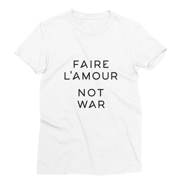 Faire L'Amour Not War T-Shirt