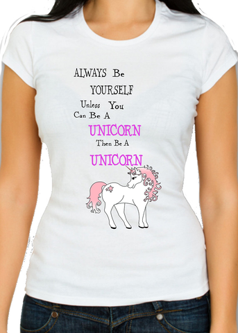 Always Be Yourself, Unless You Can Be A Unicorn, Then Be A Unicorn Womens Tshirt - Merch Distributor - 1