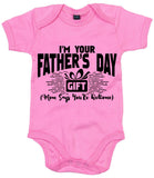 I'm Your Fathers Day Gift Mum Says You're Welcome Baby Grow - Fantastic Fathers Day Gift!