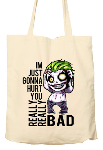 Im Just Gonna Hurt Your Really Really Bad - Suicide Squad Parody - Tote Bag, Natural Shopping Bag, Environmentally Friendly