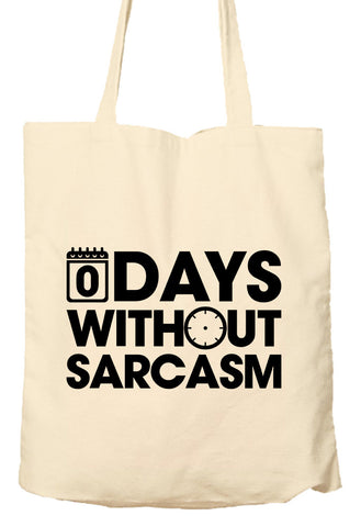 0 Days Without Sarcasm - Environmentally Friendly Tote Bag, Natural Shopping Bag