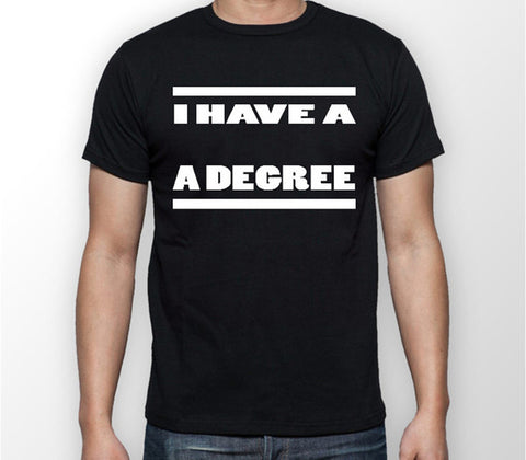 I Have A Degree T-shirt - Merch Distributor