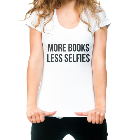 More Books Less Selfies Womens White T-shirt - Merch Distributor