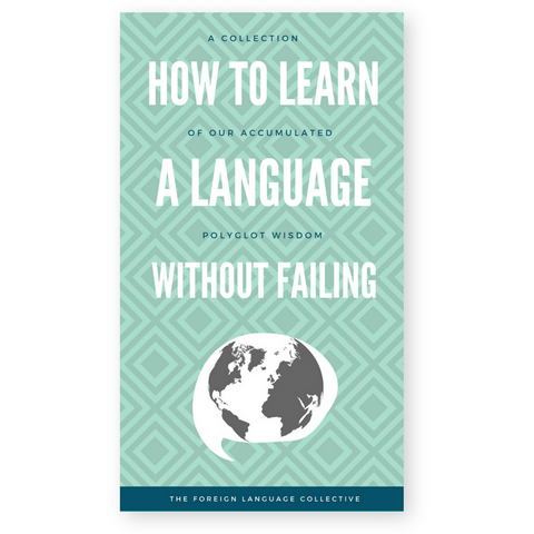 How To Learn A Language Without Failing