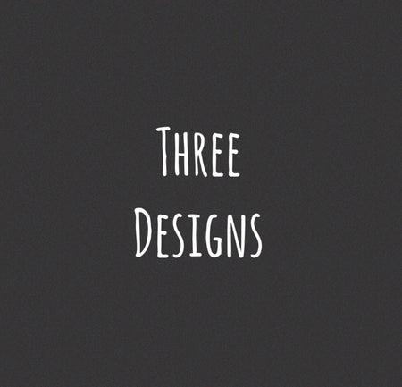 Three Designs