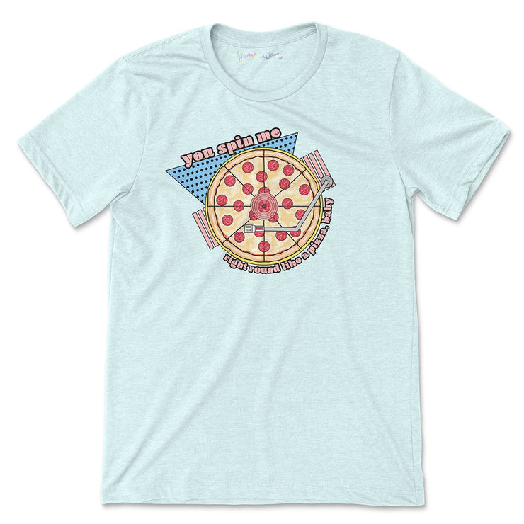 Spin Me Right Round Pizza Basic Tee (2 Colors)