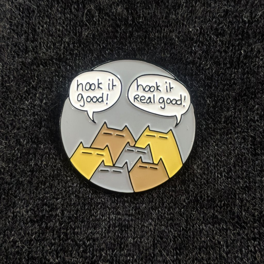 Hook It Real Good enamel pin