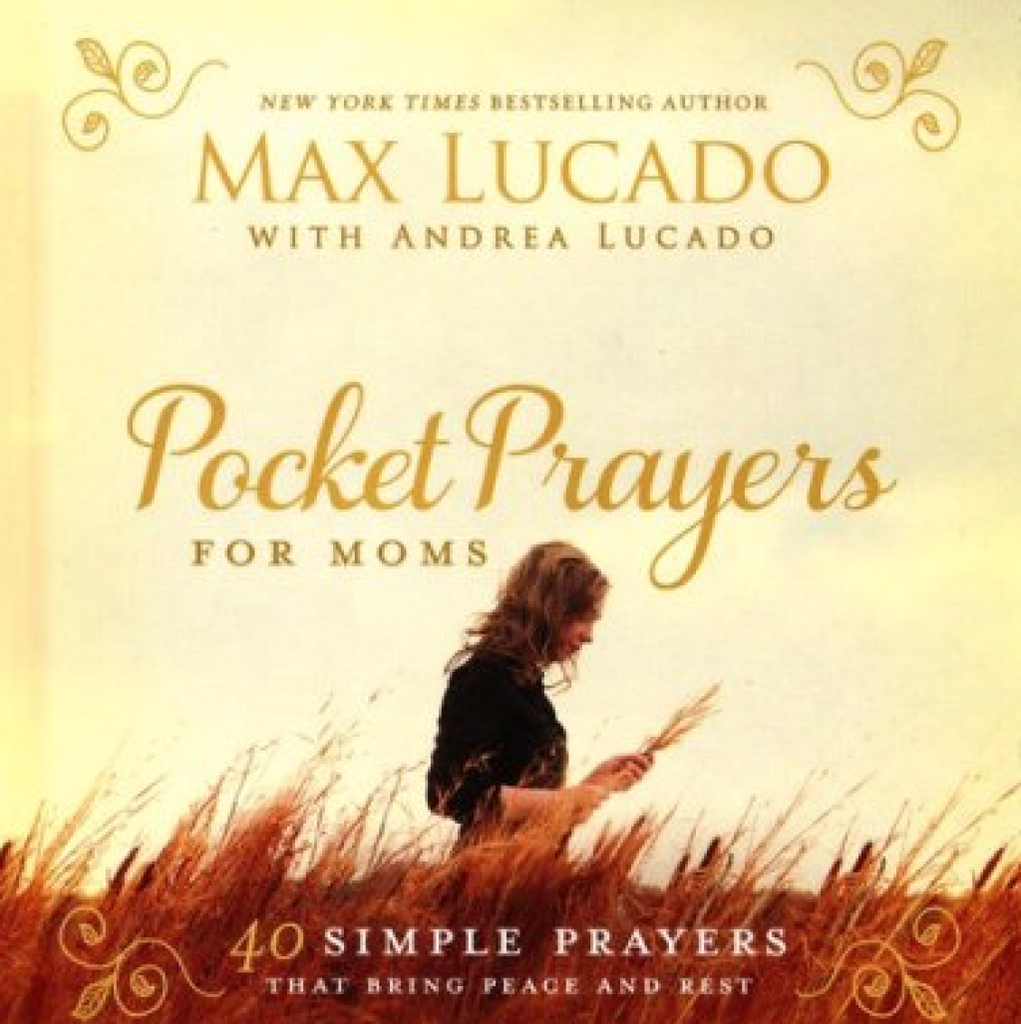 Pocket Prayers for Moms By Max Lucado with Andrea Lucado