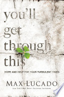 You'll Get Through This by Max Lucado - Hope and Help for your turbulent times