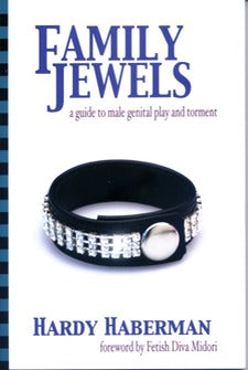 Family Jewels: a guide to male genital play and torment