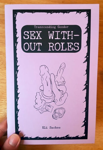 Sex Without Roles: Transcending Gender Zine