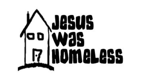 Jesus Was Homeless: New Campus