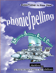 PhonicSpelling, EVERYTHING to Know (Now) about Phonics & Spelling Instruction