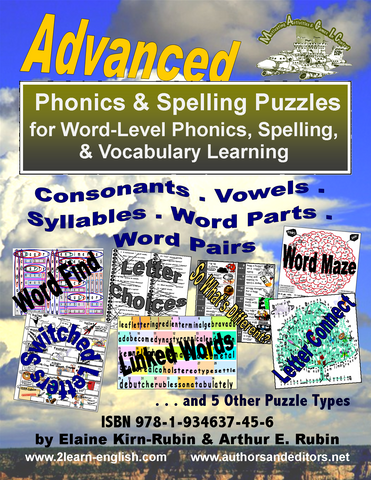 ADVANCED PHONIC & Spelling Puzzles, Advanced, Level 4, for Learning the Details of Reading, Writing, & Vocabulary Building in English (136 Pages)