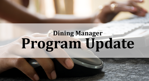 Dining Manager Program Update
