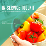 Toolkit - In-Services for Healthcare Food Service Teams (Vol. 1)