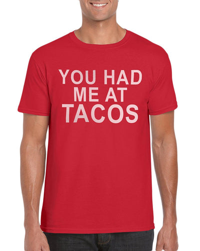 The Red Garnet You Had Me At Tacos T-Shirt Gift Idea For Men