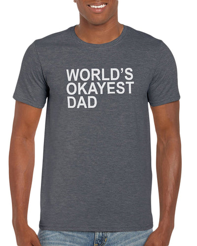 The Red Garnet World's Okayest Dad T-Shirt Gift Idea For Men - Funny Dad Gag Gift Husband