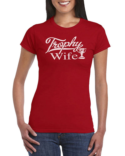 The Red Garnet Trophy Wife T-Shirt Gift Idea For Women - Wedding Engagement Present