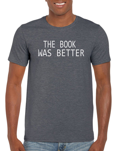 The Book Was Better T-Shirt Gift Idea For Men
