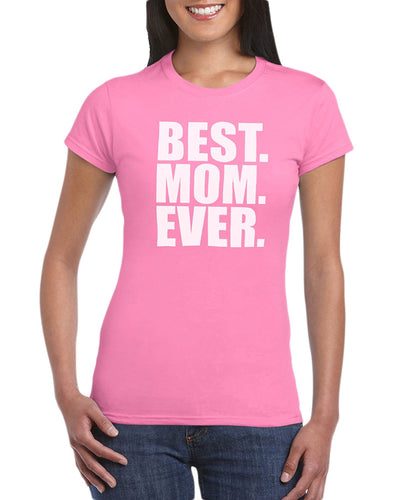The Red Garnet Best Mom Ever T-Shirt Gift Idea For Women