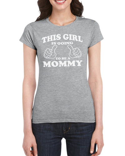 The Red Garnet This Girl Is Going To Be A Mommy T-Shirt Gift Idea - Birthday Present