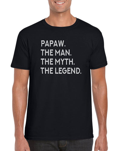 Papaw The Man. The Myth. The Legend. T-Shirt- Gift Idea For Grandpa