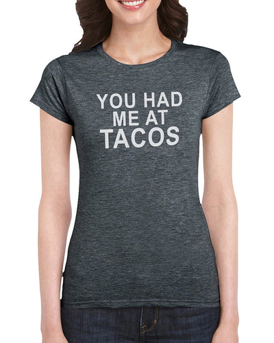 The Red Garnet You Had Me At Tacos T-Shirt Gift Idea For Ladies or Moms Birthday, Valentine's