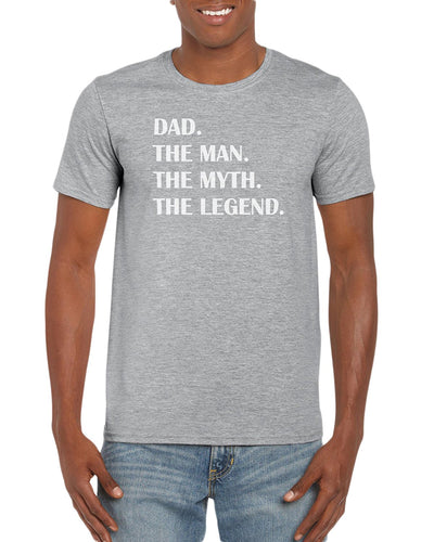 Dad. The Man. The Myth. The Legend. T-Shirt Gift Idea For Men - Funny Dad Gag