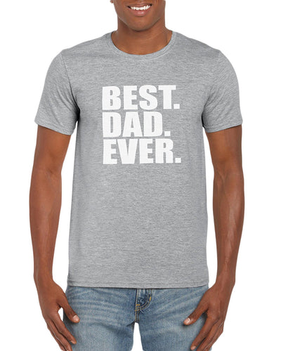 The Red Garnet Best Dad Ever T-Shirt Gift Idea For Men - Funny Dad Gag Gift - Family/Husband
