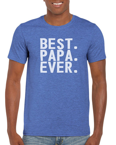 The Red Garnet Best Papa Ever T-Shirt Gift Idea For Men - Birthday, Valentine's Day, Christmas