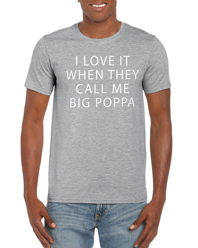 The Red Garnet Love It When They Call Me Big Poppa T-Shirt Gift Idea For Men - Birthday