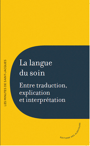 La langue du soin. Entre traduction, explication et interprétation.