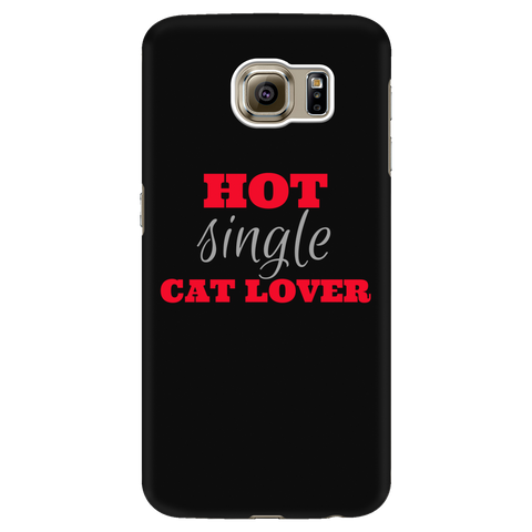 Hot Single Cat Lover Phone Case