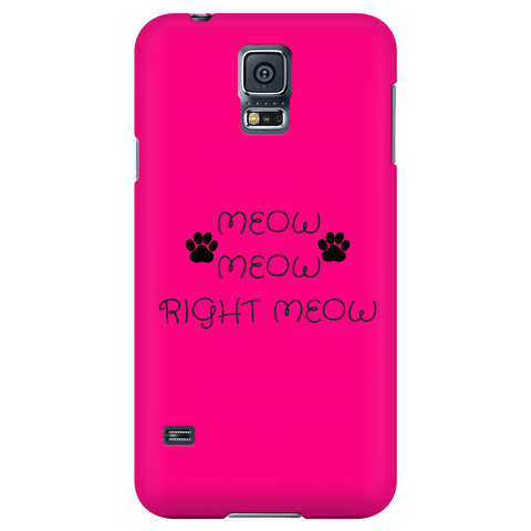 Meow Meow, Right Meow-Hot Pink Phone Case