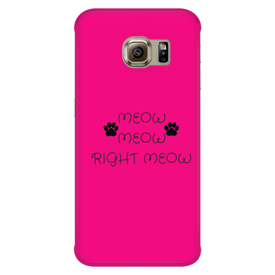 Meow Meow, Right Meow-Hot Pink Phone Case - Just Love Cats