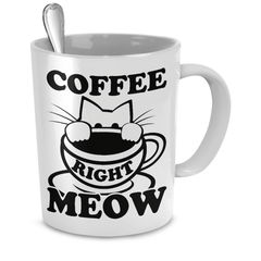 White Coffee Right Meow Coffee Mug